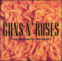 Guns n' Roses - Spaghetti Incident (1993)
