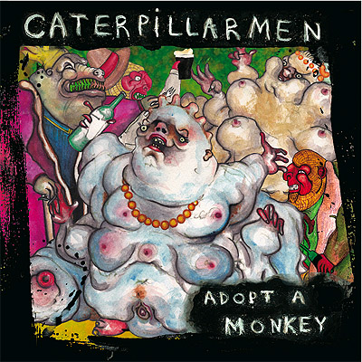 Caterpillarmen - Adopt A Monkey